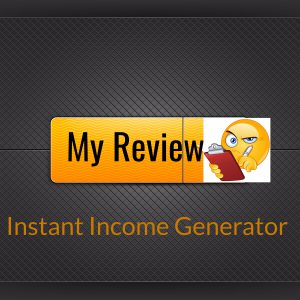 Review Instant Income Generator
